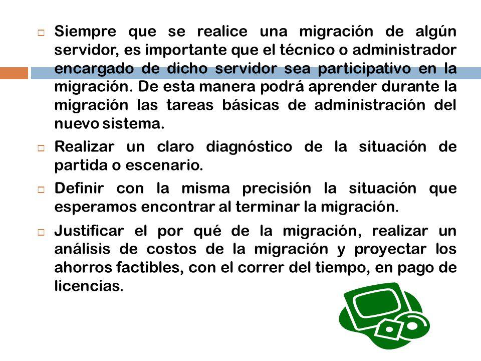 Siempre que se realice una migración de algún servidor, es importante que el técnico o administrador encargado de dicho servidor sea participativo en