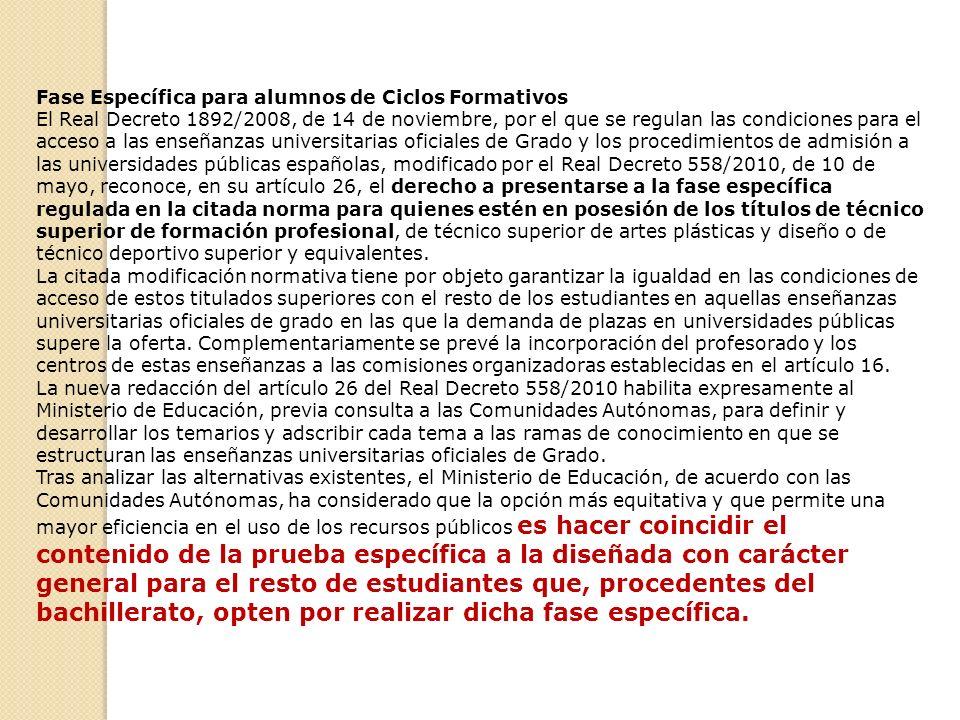 Fase Específica para alumnos de Ciclos Formativos El Real Decreto 1892/2008, de 14 de noviembre, por el que se regulan las condiciones para el acceso