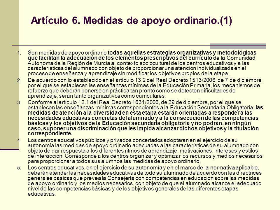 Artículo 6.Medidas de apoyo ordinario.(2) 6.