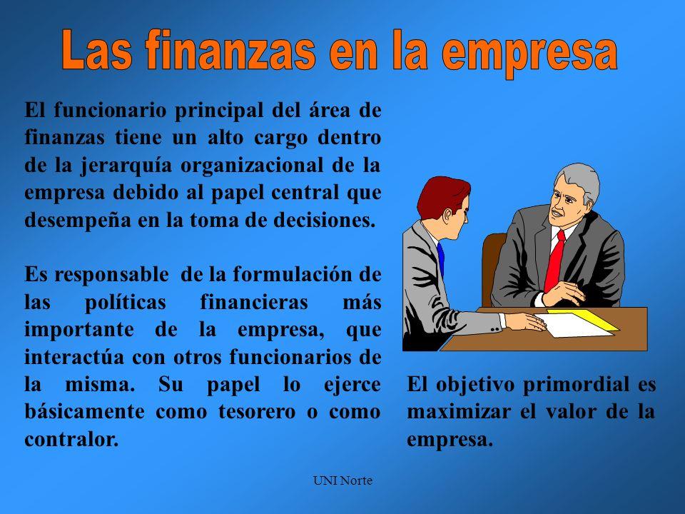 UNI Norte El funcionario principal del área de finanzas tiene un alto cargo dentro de la jerarquía organizacional de la empresa debido al papel centra