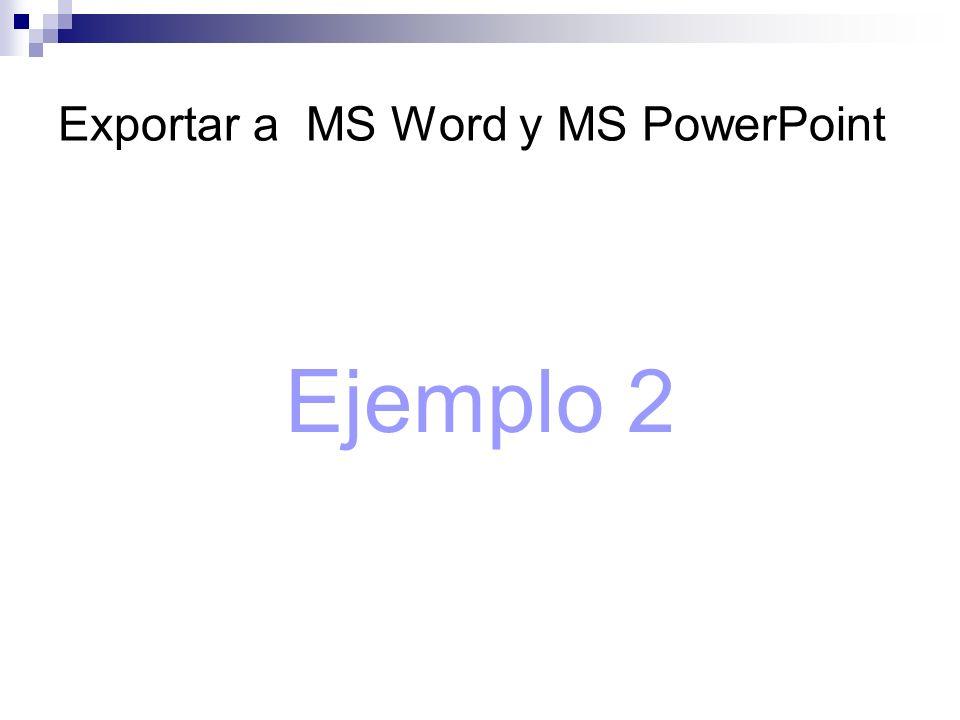 Exportar a MS Word y MS PowerPoint Ejemplo 2
