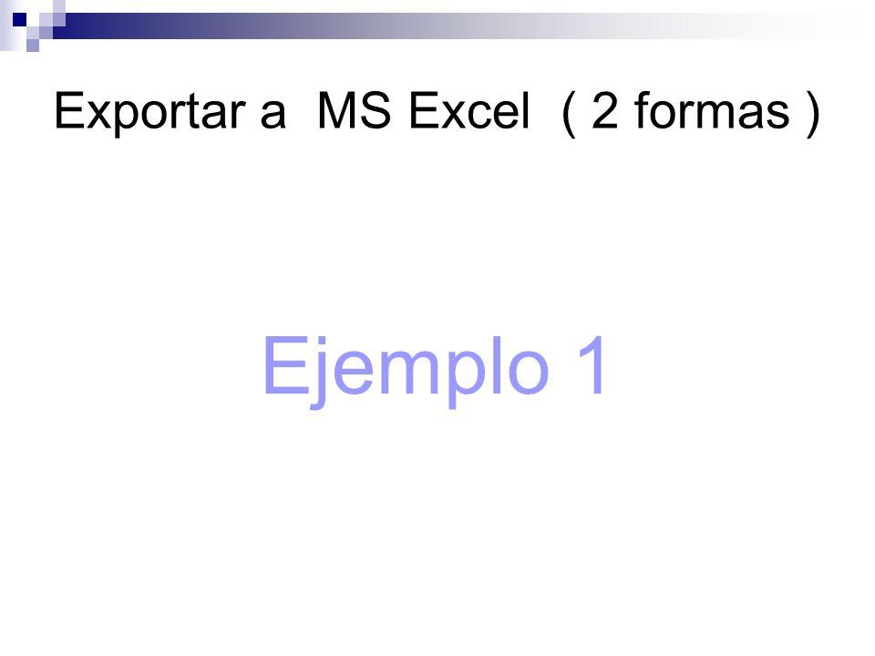 Exportar a MS Excel ( 2 formas ) Ejemplo 1