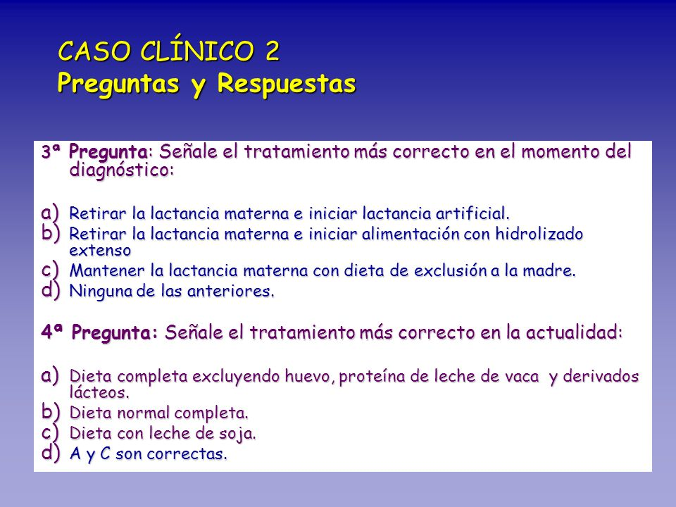 3ª Pregunta: Señale el tratamiento más correcto en el momento del diagnóstico: a) Retirar la lactancia materna e iniciar lactancia artificial. b) Reti