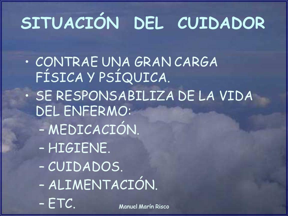 Manuel Marín Risco SINDROME DEL CUIDADOR ALTERACIONES EMOCIONALES: –DEL CARÁCTER.