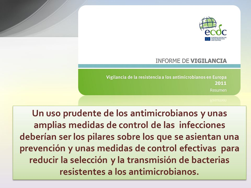 Un uso prudente de los antimicrobianos y unas amplias medidas de control de las infecciones deberían ser los pilares sobre los que se asientan una pre
