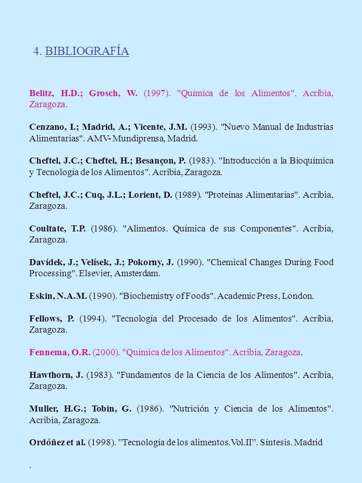 4. BIBLIOGRAFÍA Belitz, H.D.; Grosch, W. (1997).