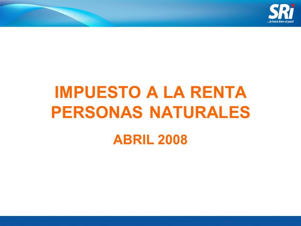 IMPUESTO A LA RENTA PERSONAS NATURALES ABRIL 2008