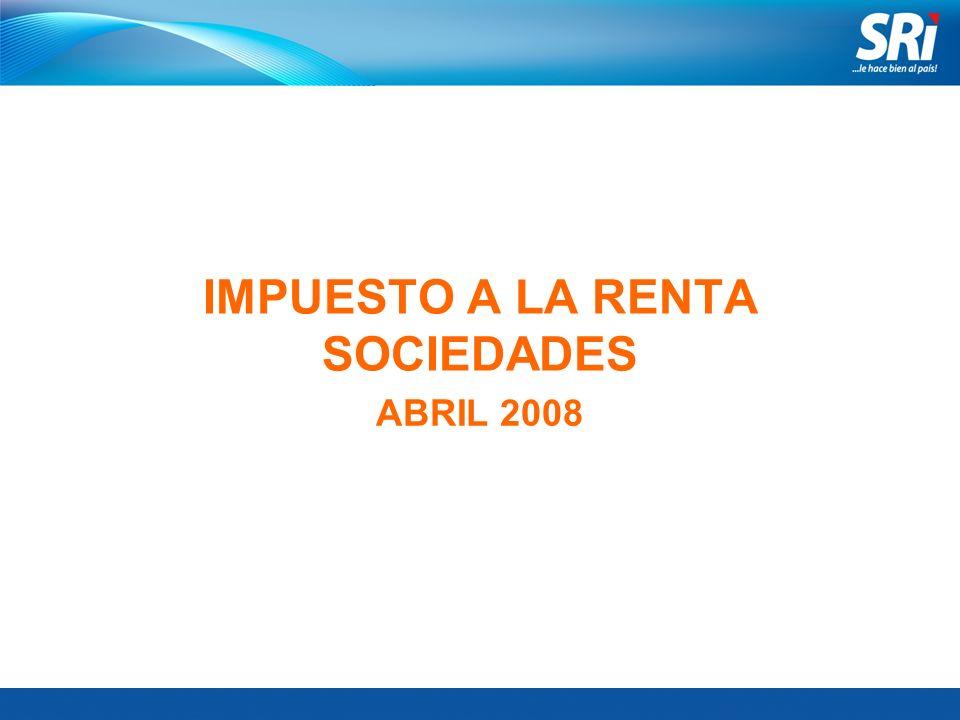 IMPUESTO A LA RENTA SOCIEDADES ABRIL 2008