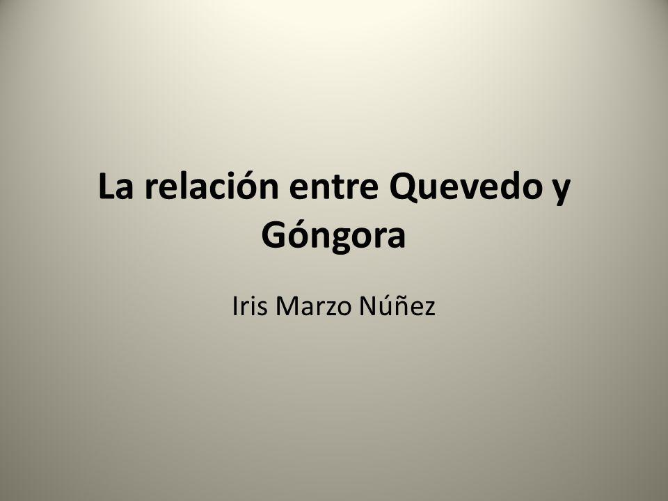 INTRODUCCIÓN Góngora y Quevedo no solamente fueron destacados representantes de dos corrientes literarias, su oposición en la escritura los llevó a un enfrentamiento personal que tuvo su traducción en unos excelentes poemas.