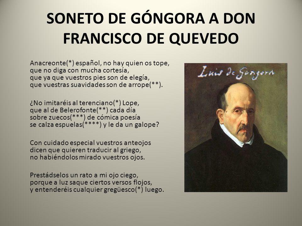 SONETO DE GÓNGORA A DON FRANCISCO DE QUEVEDO VOCABULARIO 1ª estrofa (*) Poeta griego que vivió en los siglos VI y V a.C.