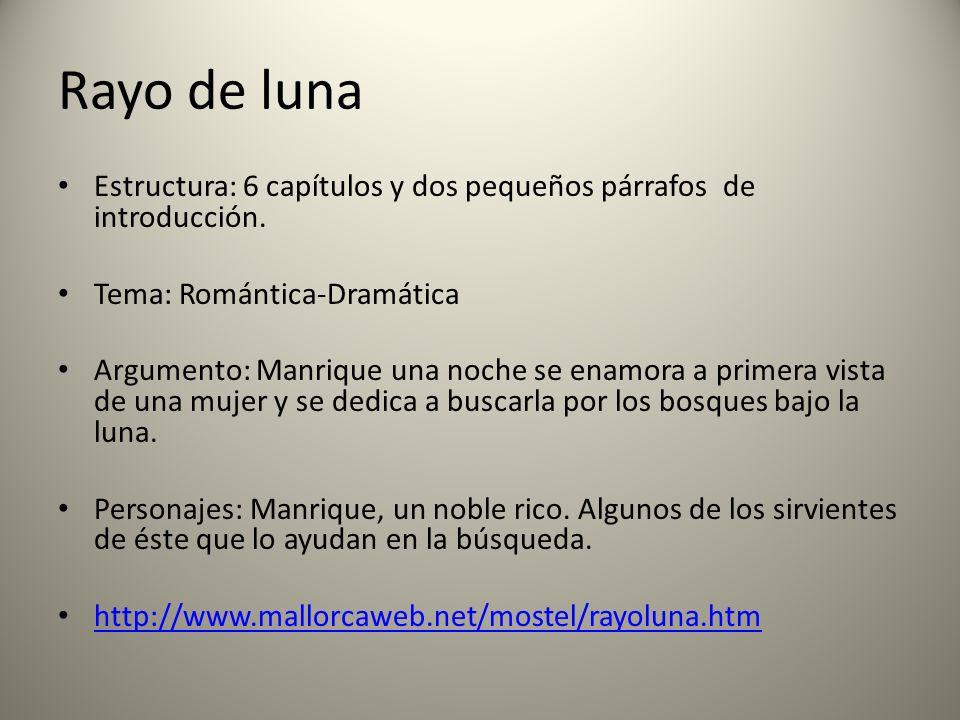 Monte de las ánimas Estructura: 4 capítulos y cinco pequeños párrafos de introducción.