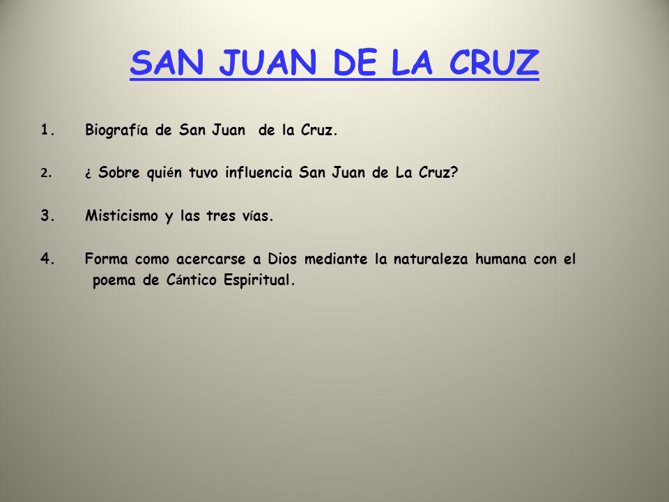 1.Biograf í a de San Juan de La CRUZ Su verdadero nombre era Juan de Yepes, naci ó el 24 de Junio de 1542 (Fontiveros).