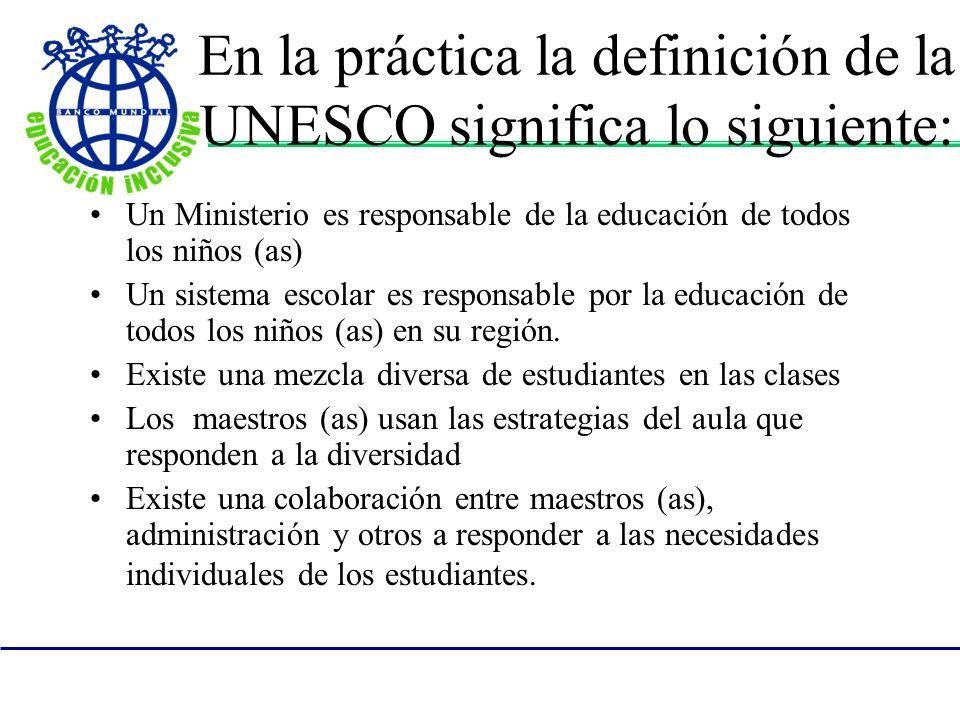 En la práctica la definición de la UNESCO significa lo siguiente: Un Ministerio es responsable de la educación de todos los niños (as) Un sistema esco