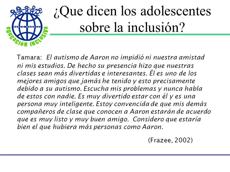 ¿Que dicen los adolescentes sobre la inclusión? Tamara: El autismo de Aaron no impidió ni nuestra amistad ni mis estudios. De hecho su presencia hizo