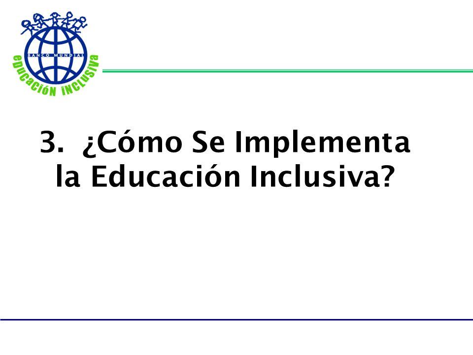 3. ¿Cómo Se Implementa la Educación Inclusiva?