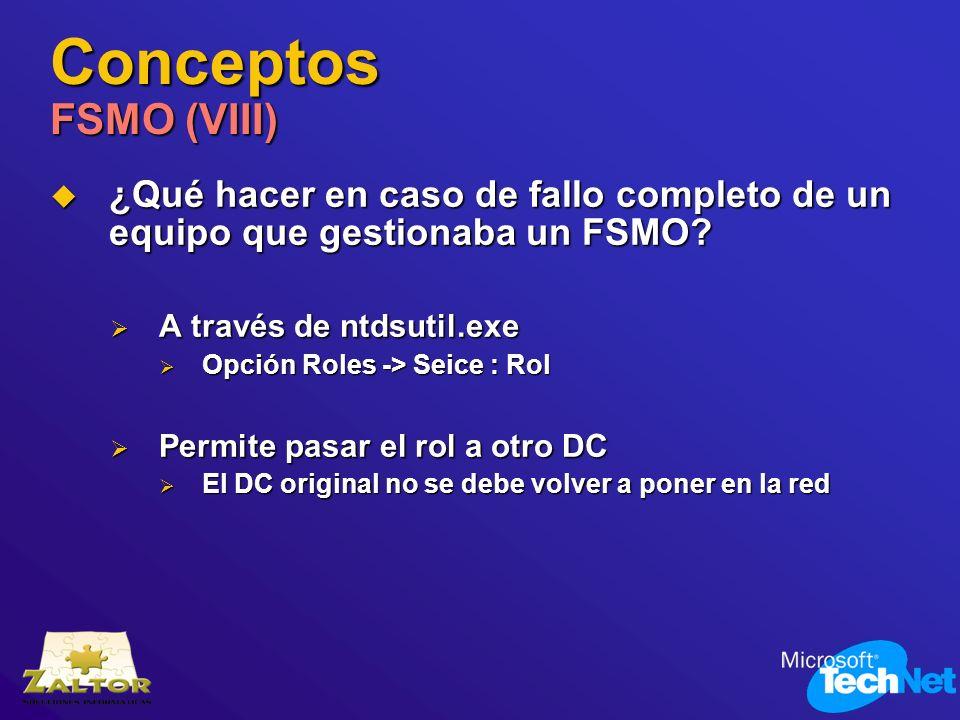 Conceptos FSMO (VIII) ¿Qué hacer en caso de fallo completo de un equipo que gestionaba un FSMO? ¿Qué hacer en caso de fallo completo de un equipo que