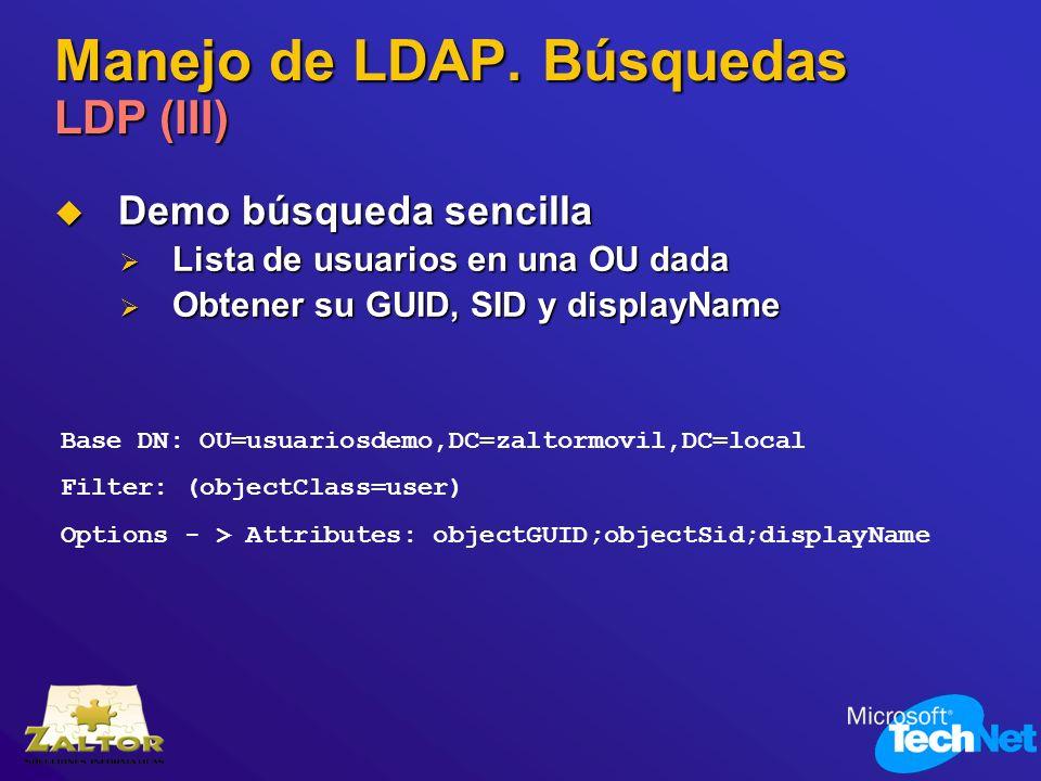 Manejo de LDAP. Búsquedas LDP (III) Demo búsqueda sencilla Demo búsqueda sencilla Lista de usuarios en una OU dada Lista de usuarios en una OU dada Ob