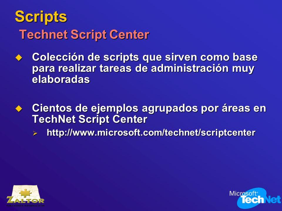 Scripts Technet Script Center Colección de scripts que sirven como base para realizar tareas de administración muy elaboradas Colección de scripts que