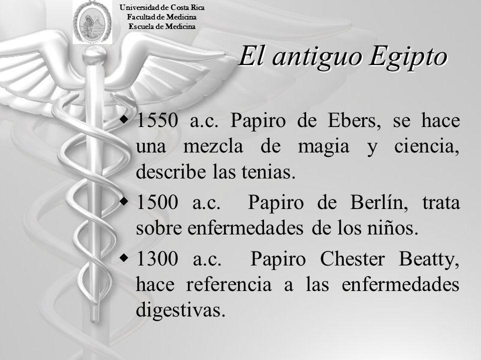 El antiguo Egipto 1550 a.c. Papiro de Ebers, se hace una mezcla de magia y ciencia, describe las tenias. 1500 a.c. Papiro de Berlín, trata sobre enfer