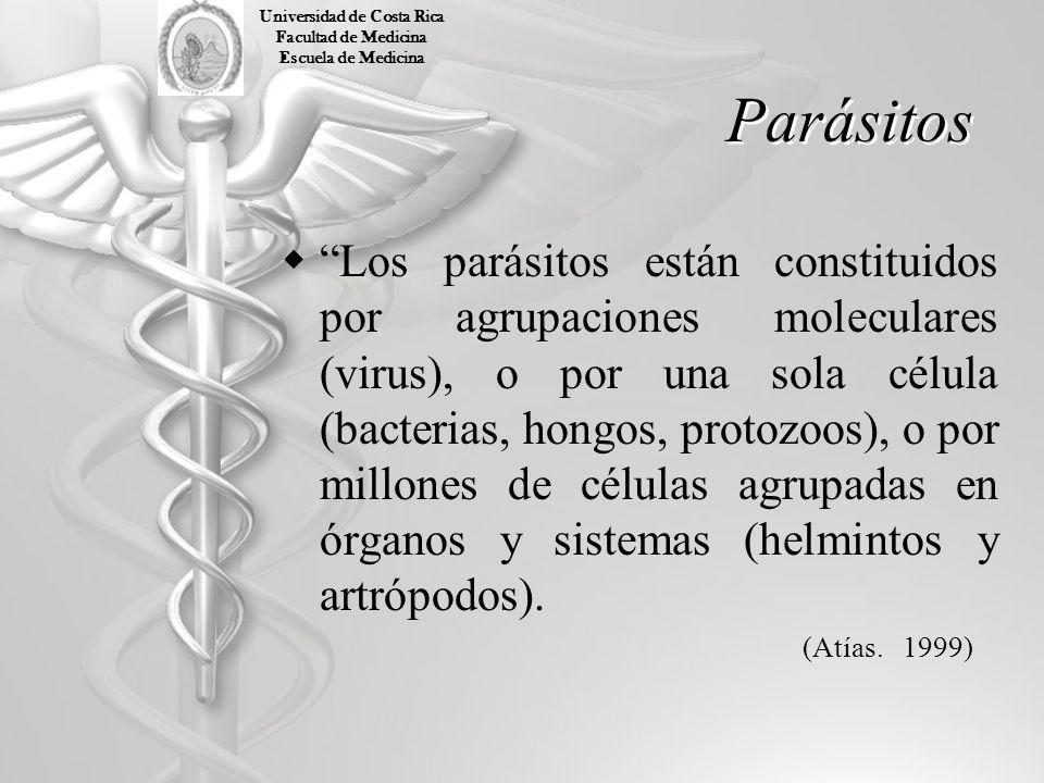 Parásitos Los parásitos están constituidos por agrupaciones moleculares (virus), o por una sola célula (bacterias, hongos, protozoos), o por millones