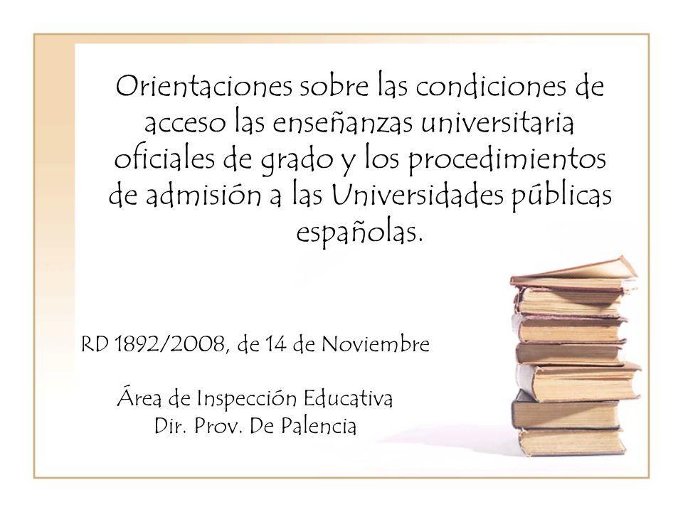 Orientaciones sobre las condiciones de acceso las enseñanzas universitaria oficiales de grado y los procedimientos de admisión a las Universidades públicas españolas.