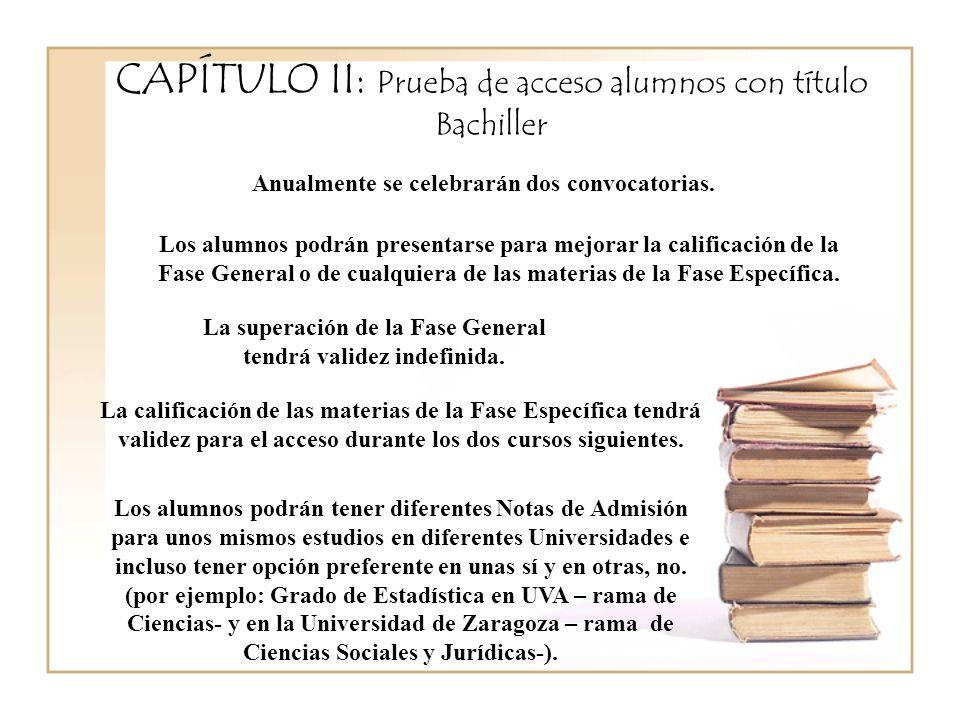 CAPÍTULO II: Prueba de acceso alumnos con título Bachiller Anualmente se celebrarán dos convocatorias.