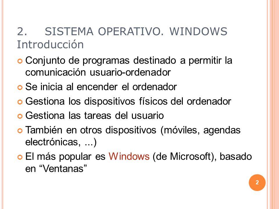 2.SISTEMA OPERATIVO. WINDOWS Ventanas Maximizar Cerrar ventana Minimizar Practiquemos otro poco …