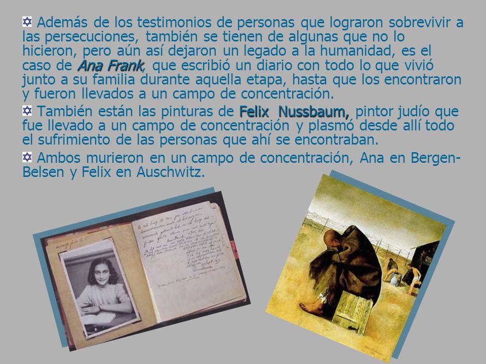 Ana Frank Además de los testimonios de personas que lograron sobrevivir a las persecuciones, también se tienen de algunas que no lo hicieron, pero aún