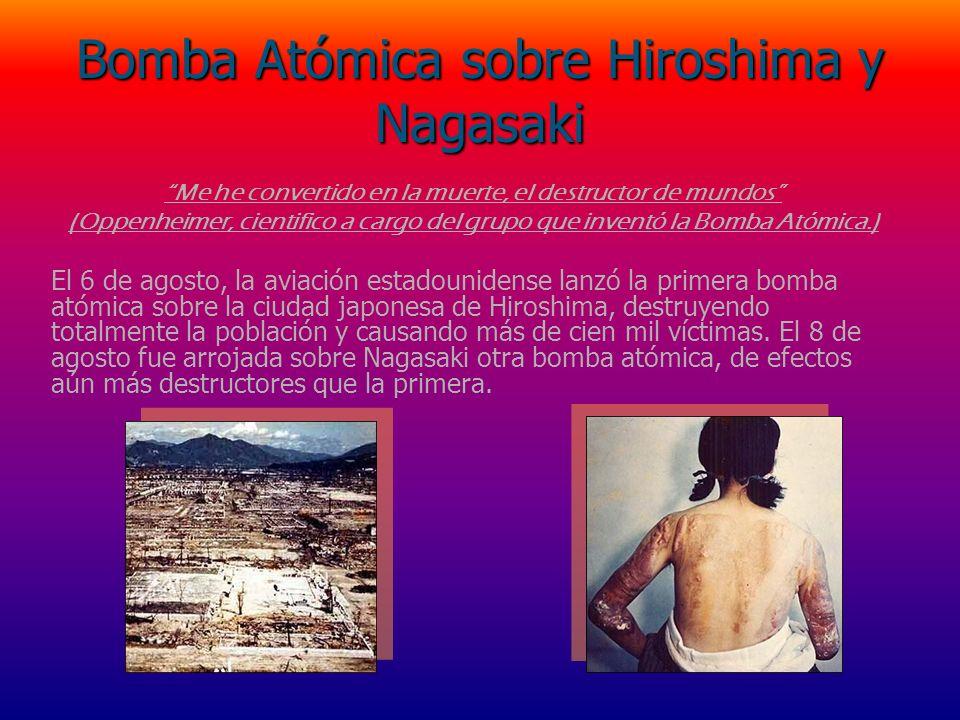Bomba Atómica sobre Hiroshima y Nagasaki Me he convertido en la muerte, el destructor de mundos (Oppenheimer, cientifico a cargo del grupo que inventó