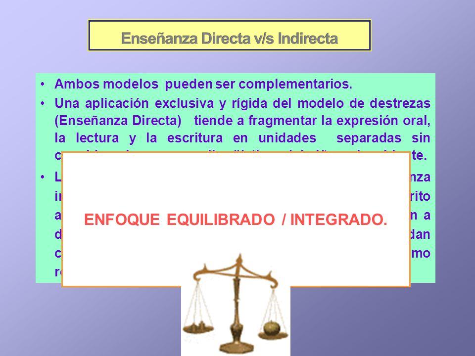 Ambos modelos pueden ser complementarios. Una aplicación exclusiva y rígida del modelo de destrezas (Enseñanza Directa) tiende a fragmentar la expresi