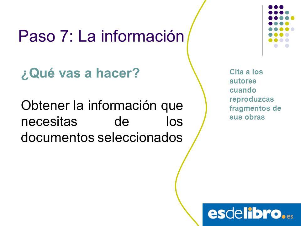 Paso 6: Los documentos ¿Qué vas a hacer? Seleccionar los documentos necesarios para tu investigación. Apunta los datos de los documentos que consultas
