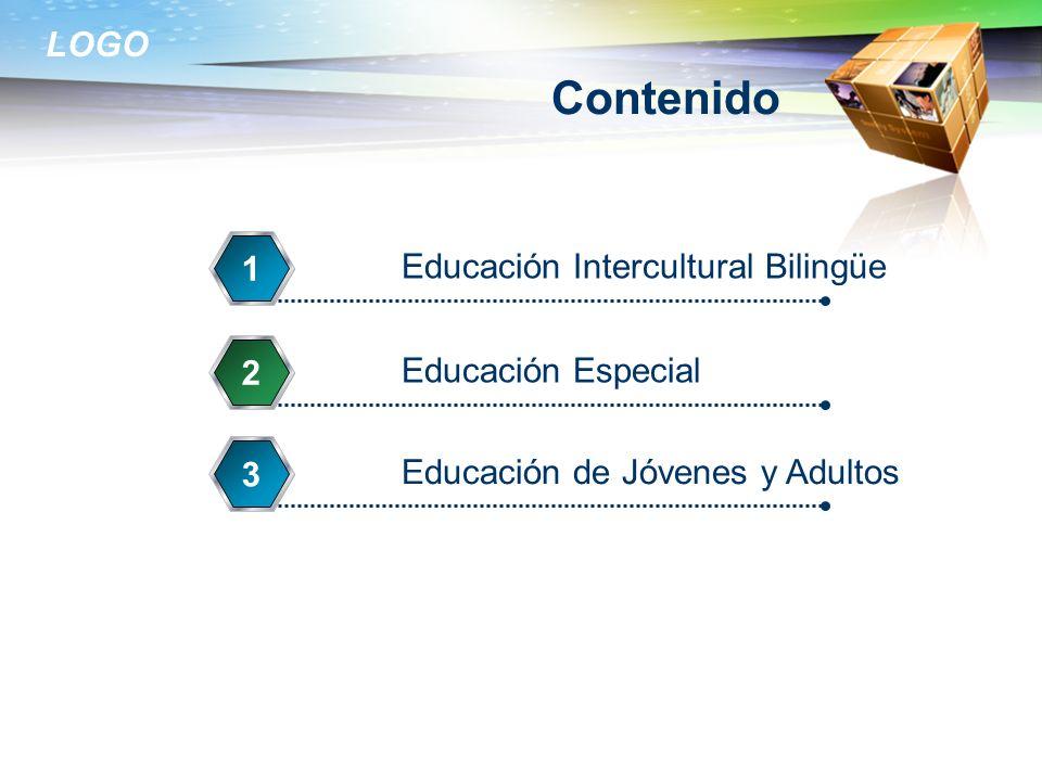 LOGO Contenido Educación Intercultural Bilingüe 1 Educación Especial 2 Educación de Jóvenes y Adultos 3
