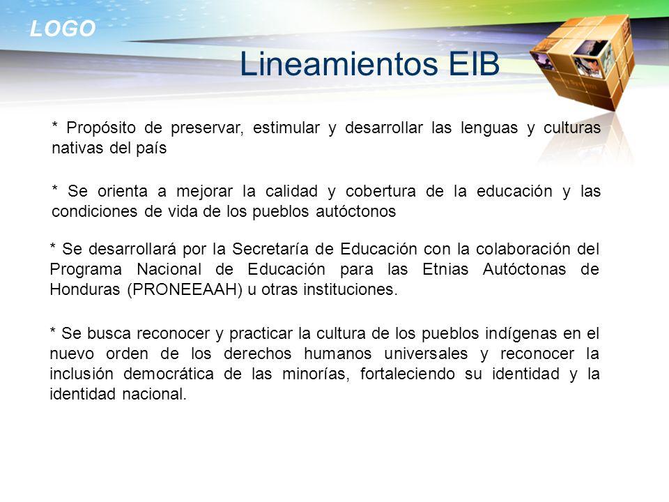 LOGO Lineamientos EIB * Propósito de preservar, estimular y desarrollar las lenguas y culturas nativas del país * Se orienta a mejorar la calidad y co