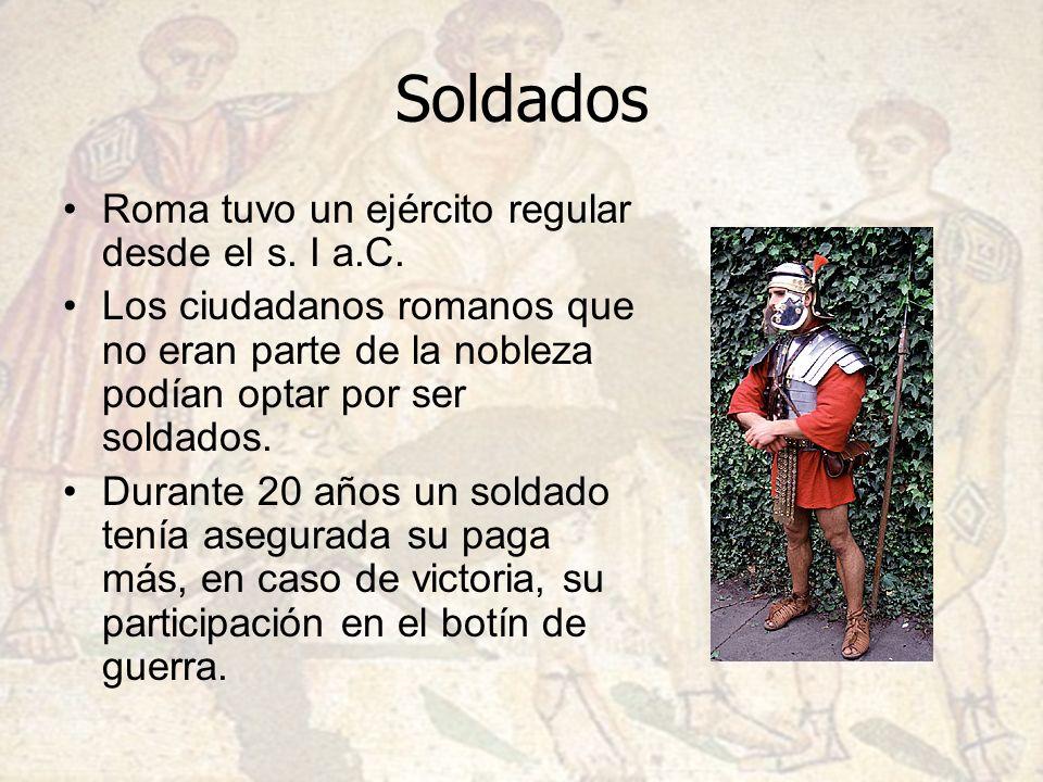 Soldados Roma tuvo un ejército regular desde el s. I a.C. Los ciudadanos romanos que no eran parte de la nobleza podían optar por ser soldados. Durant