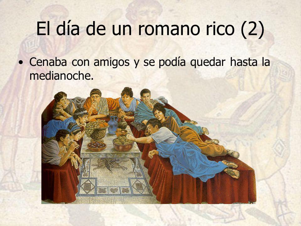El día de un romano rico (2) Cenaba con amigos y se podía quedar hasta la medianoche.