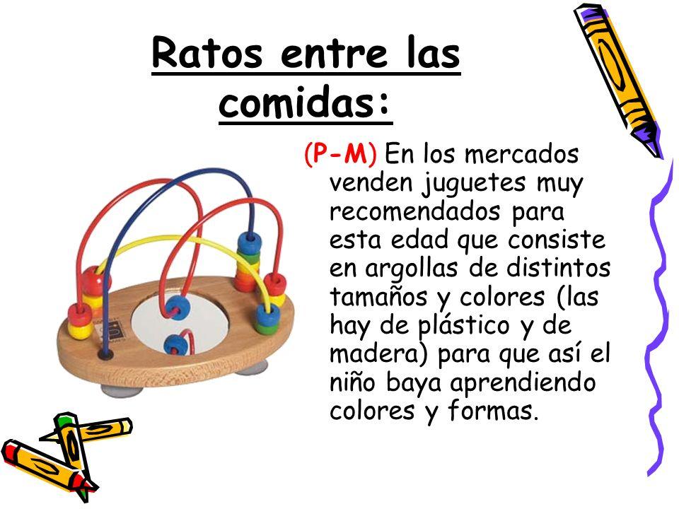 Ratos entre las comidas: (P-M) En los mercados venden juguetes muy recomendados para esta edad que consiste en argollas de distintos tamaños y colores