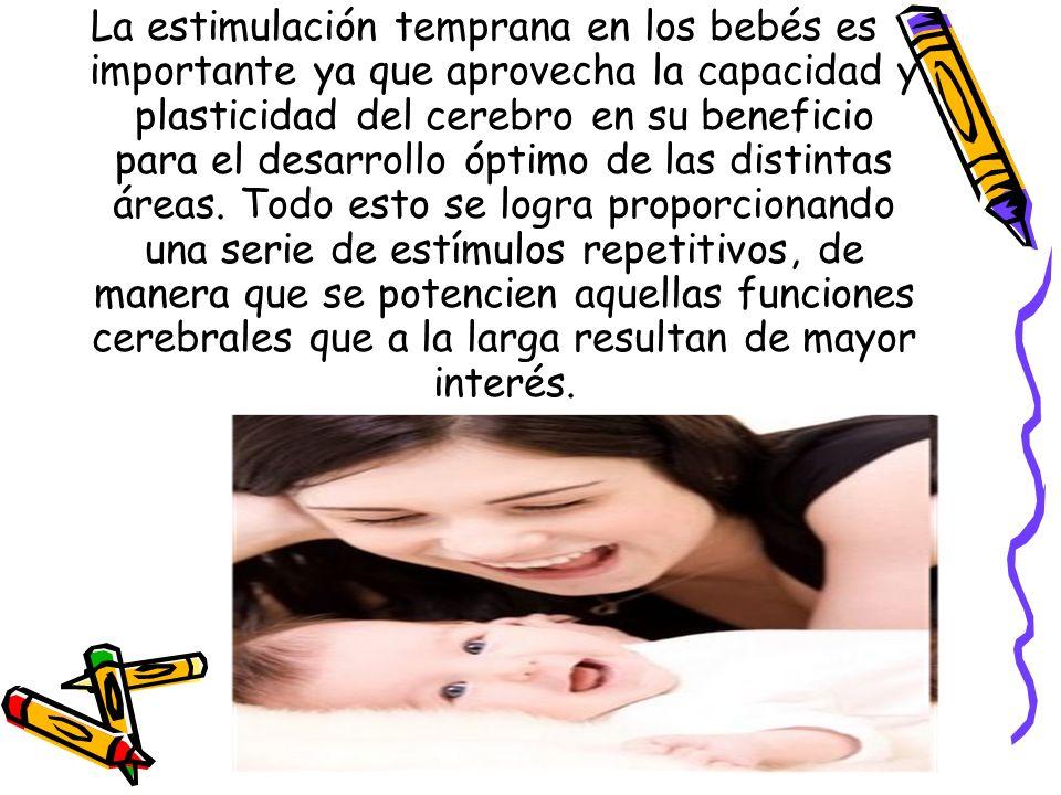 La estimulación temprana en los bebés es importante ya que aprovecha la capacidad y plasticidad del cerebro en su beneficio para el desarrollo óptimo