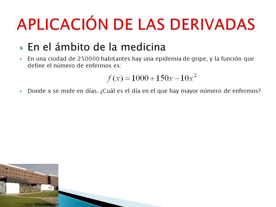 En el ámbito de la medicina En una ciudad de 250000 habitantes hay una epidemia de gripe, y la función que define el número de enfermos es: Donde x se