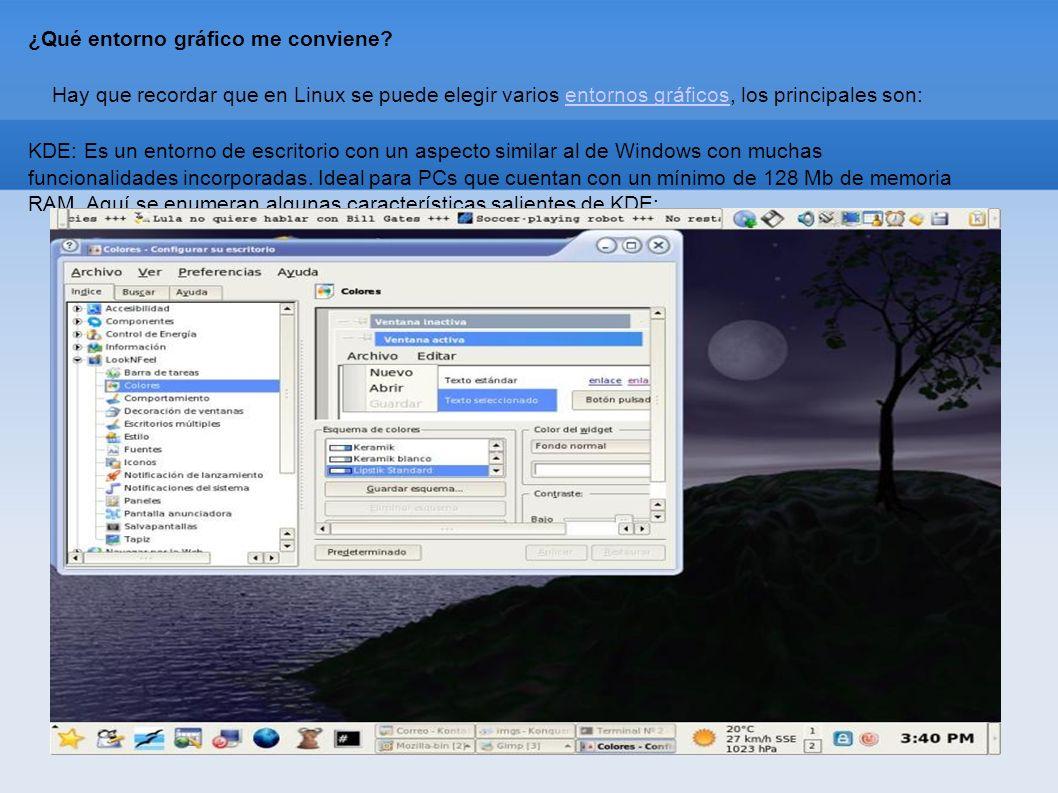 ¿Qué entorno gráfico me conviene? Hay que recordar que en Linux se puede elegir varios entornos gráficos, los principales son:entornos gráficos KDE: E