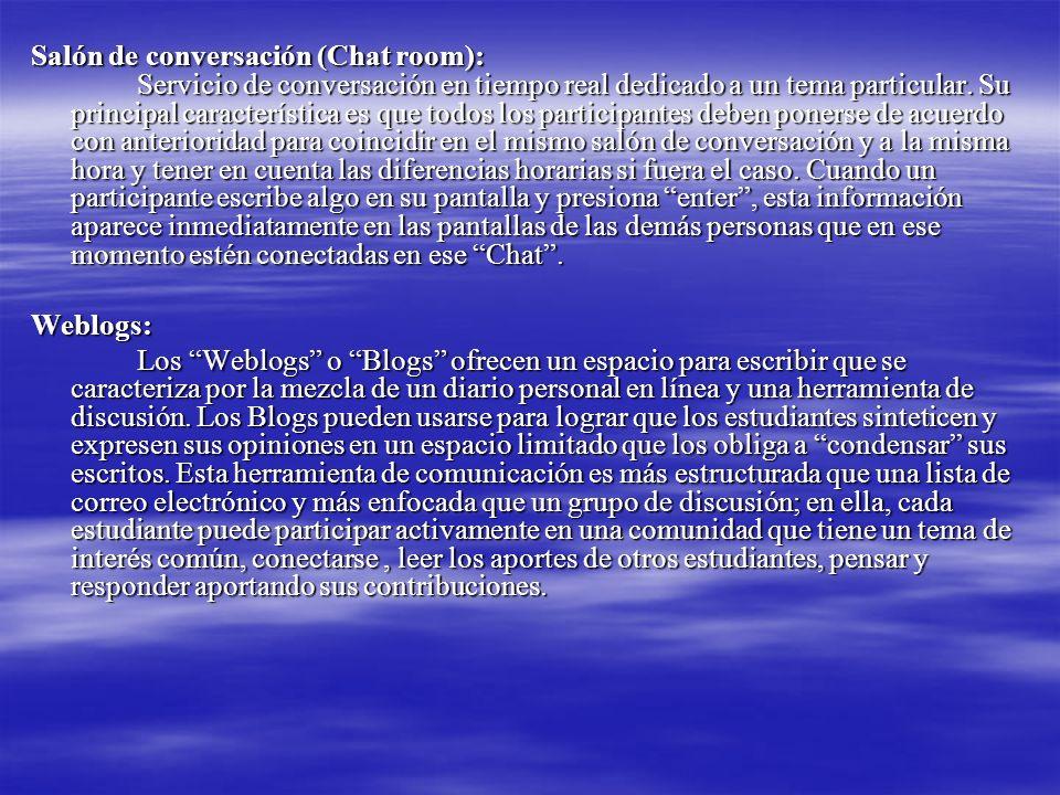 Salón de conversación (Chat room): Servicio de conversación en tiempo real dedicado a un tema particular.