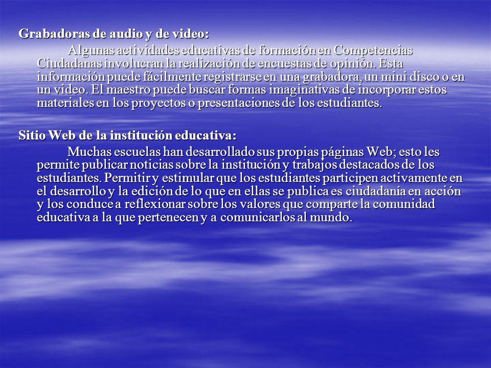 Grabadoras de audio y de video: Algunas actividades educativas de formación en Competencias Ciudadanas involucran la realización de encuestas de opinión.