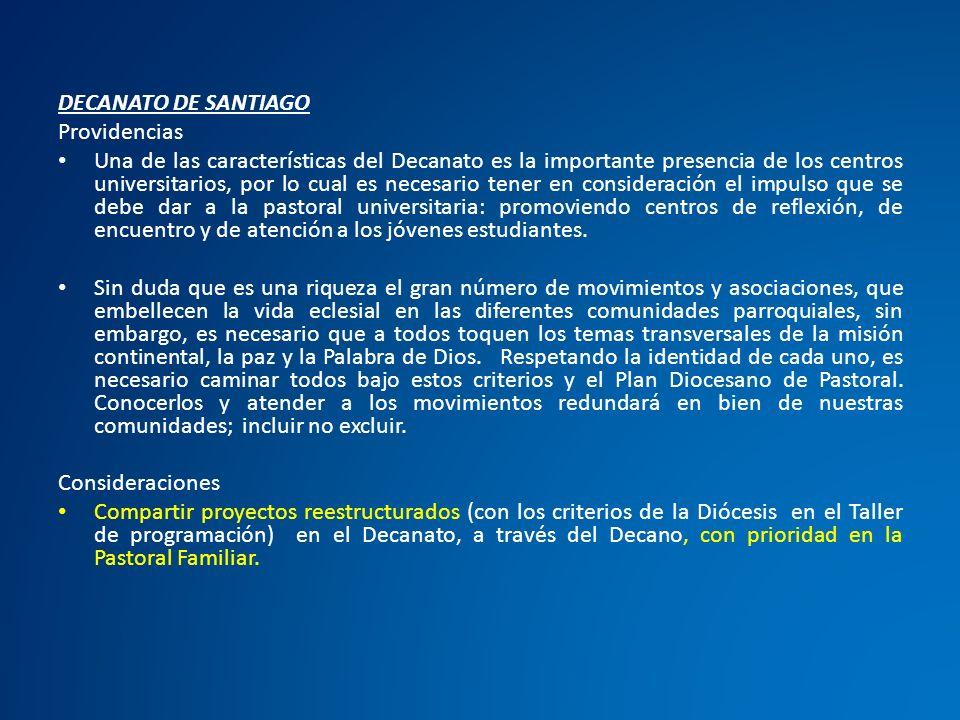 DECANATO DE SANTIAGO Providencias Una de las características del Decanato es la importante presencia de los centros universitarios, por lo cual es nec