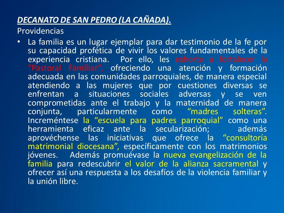 DECANATO DE SAN PEDRO (LA CAÑADA). Providencias La familia es un lugar ejemplar para dar testimonio de la fe por su capacidad profética de vivir los v