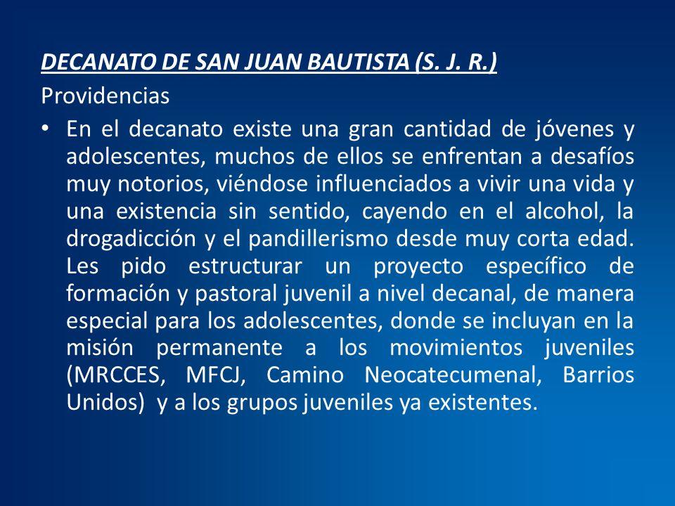 DECANATO DE SAN JUAN BAUTISTA (S. J. R.) Providencias En el decanato existe una gran cantidad de jóvenes y adolescentes, muchos de ellos se enfrentan