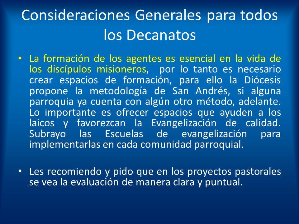 Consideraciones Generales para todos los Decanatos La formación de los agentes es esencial en la vida de los discípulos misioneros, por lo tanto es ne