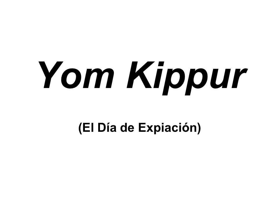 Yom Kippur (El Día de Expiación)