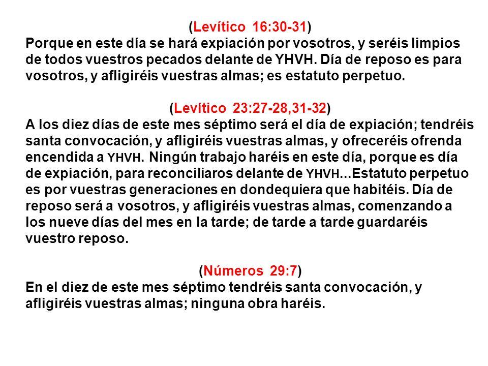 (Levítico 16:30-31) Porque en este día se hará expiación por vosotros, y seréis limpios de todos vuestros pecados delante de YHVH. Día de reposo es pa