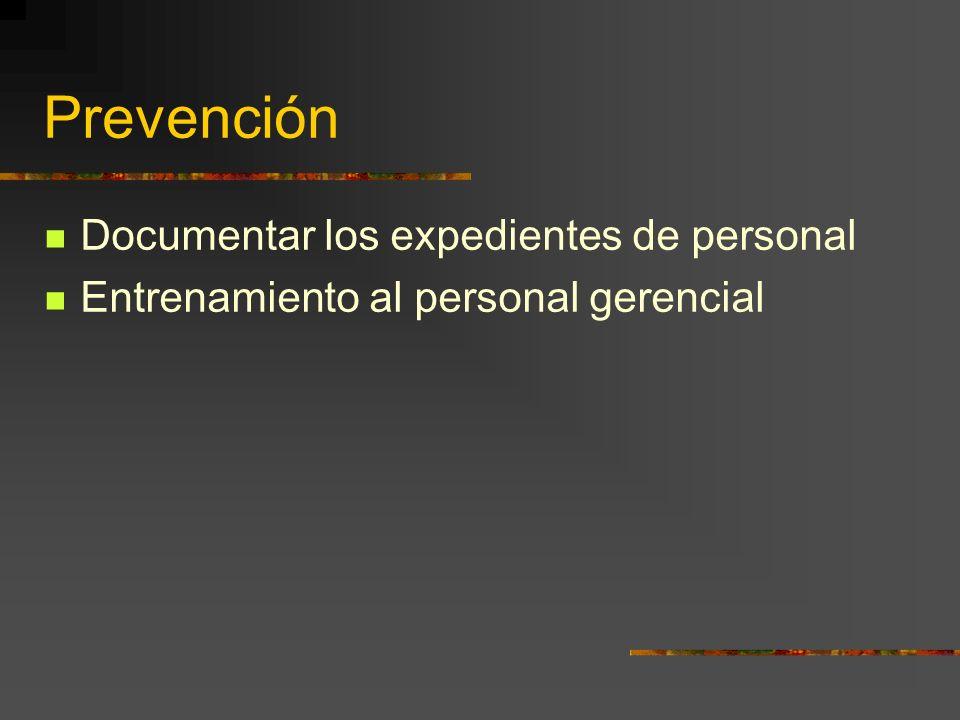 Prevención Documentar los expedientes de personal Entrenamiento al personal gerencial