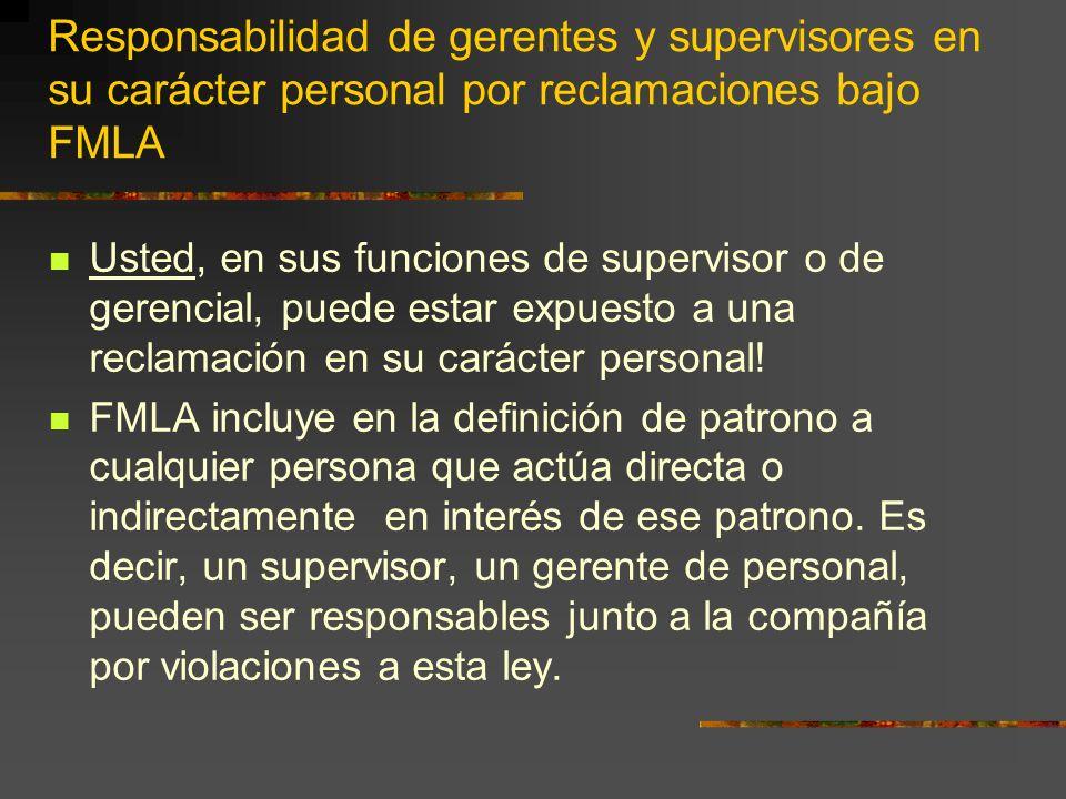 Responsabilidad de gerentes y supervisores en su carácter personal por reclamaciones bajo FMLA Usted, en sus funciones de supervisor o de gerencial, p