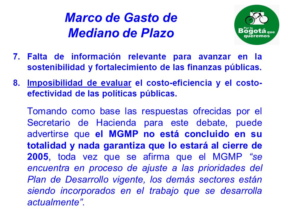 Marco de Gasto de Mediano de Plazo 7.Falta de información relevante para avanzar en la sostenibilidad y fortalecimiento de las finanzas públicas.